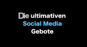 10 Social Media Gebote